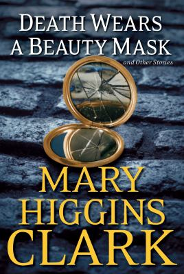 Death wears a beauty mask : and other stories