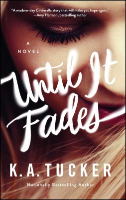 Until it fades : a novel