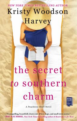 The secret to southern charm : a novel