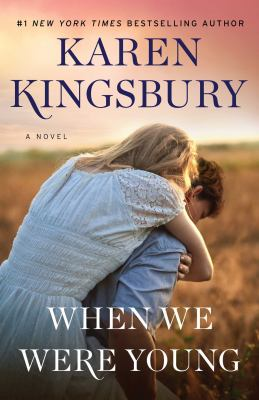When we were young : a novel