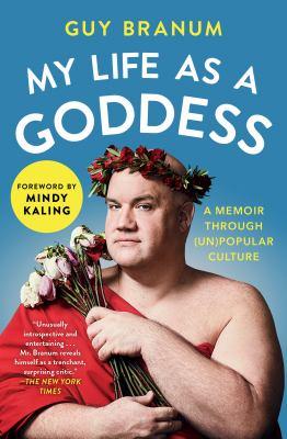 My life as a goddess :  a memoir through (un)popular culture