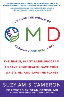 OMD :  the simple, plant-based program to save your health, save your waistline, and save the planet