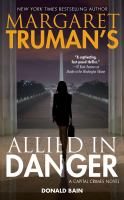 Margaret Truman's allied in danger : a capital crimes novel