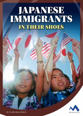Japanese immigrants :  in their shoes