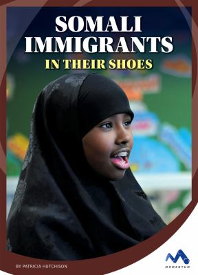 Somali immigrants :  in their shoes