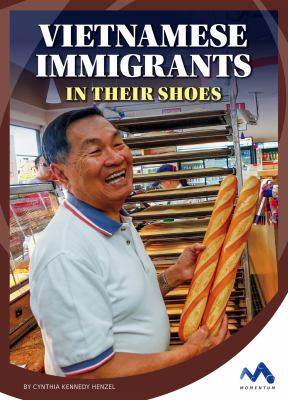 Vietnamese immigrants :  in their shoes