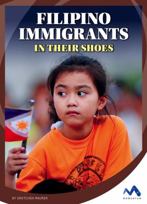 Filipino immigrants :  in their shoes