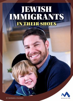 Jewish immigrants :  in their shoes