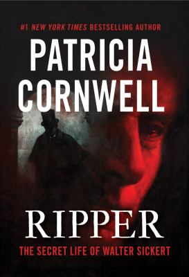Ripper : the secret life of Walter Sickert