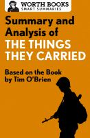 Summary and Analysis of the Things They Carried. Based on the Book by Tim O'Brien