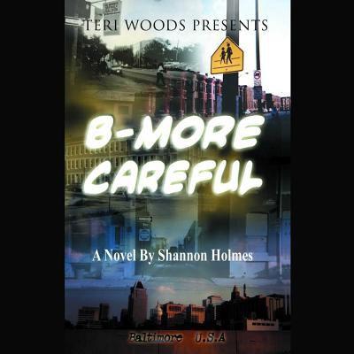 B-more Careful a Novel