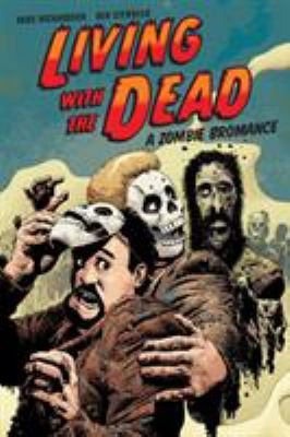 Living with the dead :  a zombie bromance