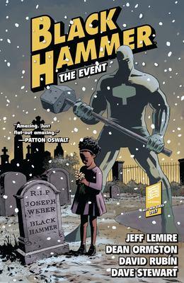Black Hammer. Vol. 02, The Event