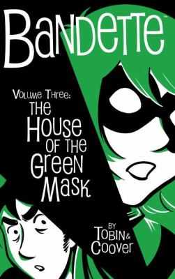 Bandette in the House of the Green Mask