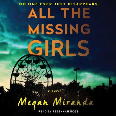 All the missing girls : a novel