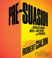 Pre-suasion : channeling attention for change
