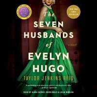 Seven Husbands of Evelyn Hugo, The A Novel