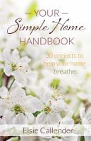 Your simple home handbook : 30 projects to help your home breathe
