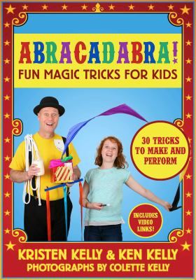 Abracadabra! : fun magic tricks for kids