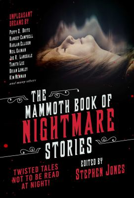 The Mammoth book of nightmare stories :  twisted tales not to be read at night!