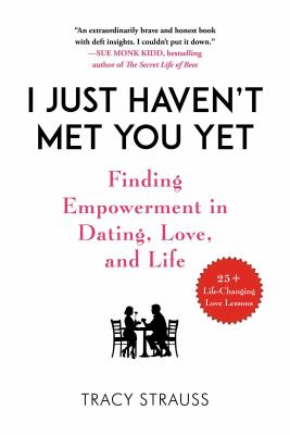 I just haven't met you yet :  finding empowerment in dating, love, and life