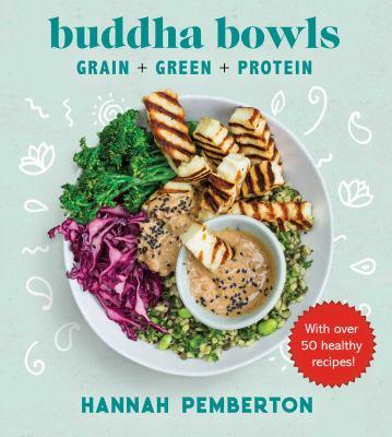 Buddha bowls :  grain + green + protein
