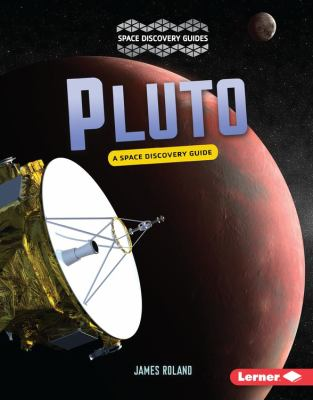Pluto : a space discovery guide