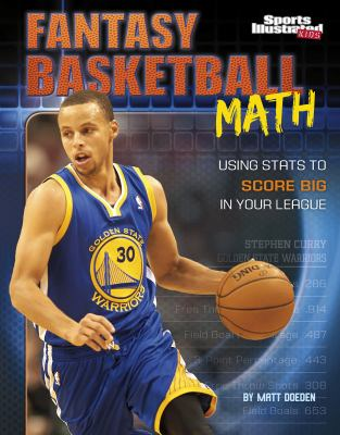 Fantasy basketball math : using stats to score big in your league