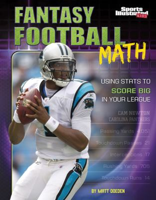 Fantasy football math : using stats to score big in your league