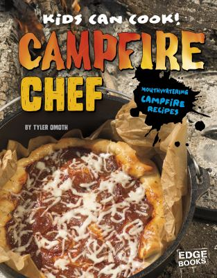 Campfire chef : mouthwatering campfire recipes