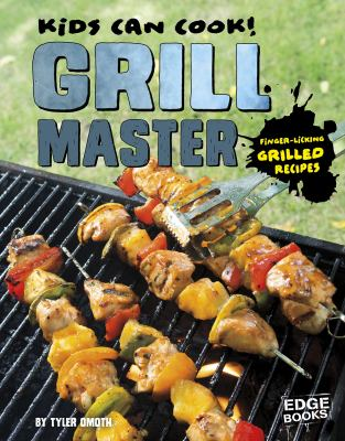 Grill master : finger-licking grilled recipes