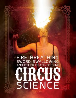 Link to Catalogue record for Fire breathing, sword swallowing, and other death-defying circus science