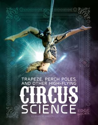 Link to Catalogue record for Trapeze, perch poles, and other high-flying circus science