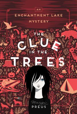 The clue in the trees :  an Enchantment Lake mystery