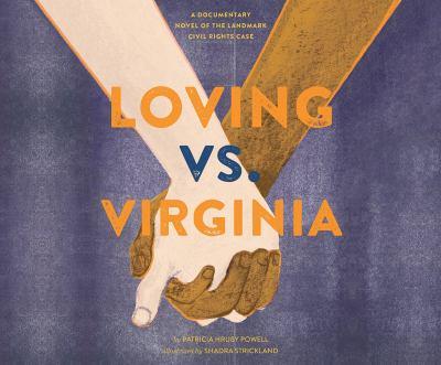 Loving vs. Virginia : a documentary novel of the landmark civil rights case