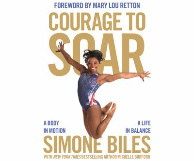 Courage to Soar a Body in Motion, a Life in Balance