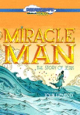 Miracle man : the story of Jesus