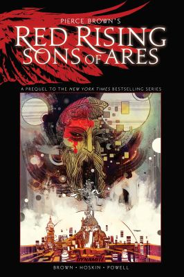 Pierce Brown's red rising : Sons of Ares. Issue 1-6