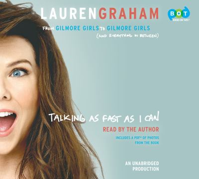 Talking as Fast as I Can From Gilmore Girls to Gilmore Girls (and Everything in Between)