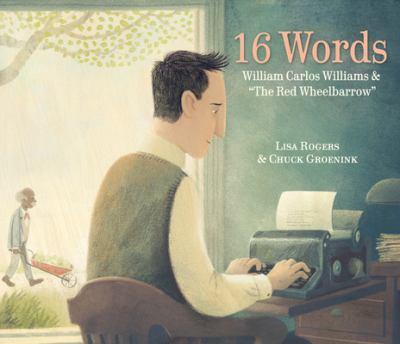 16 words: William Carlos Williams & 'The red wheelbarrow'