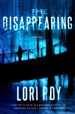 The disappearing : a novel