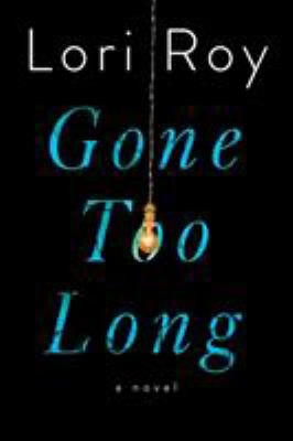 Gone too long : a novel