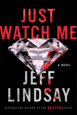 Just watch me : a novel