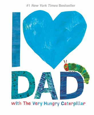 I [love] Dad with the very hungry caterpillar