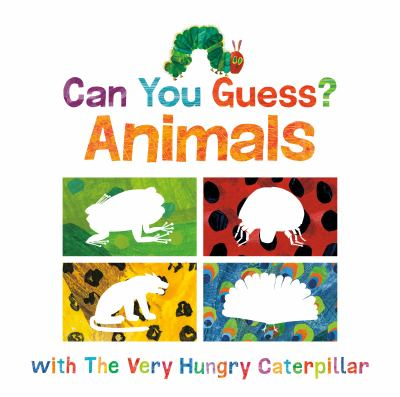 Can you guess? Animals : with The Very Hungry Caterpillar.