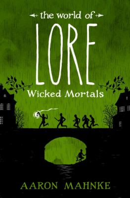 Wicked mortals: the world of lore