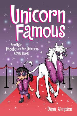 Book cover for  Phoebe and her unicorn. 13, Unicorn famous : another Phoebe and her unicorn adventure