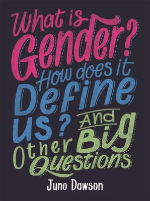 Cover Image for What is gender? how does it define us? and other big questions for kids