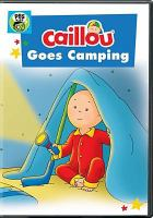 Caillou. Caillou goes camping