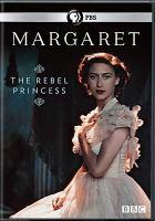 Margaret : the rebel princess